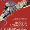 """""""Słownik uzbrojenia historycznego"""" - M. Gradowski, Z. Żygulski Jun - recenzja"""