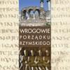 """""""Wrogowie porządku rzymskiego..."""" - M. Stachura - recenzja"""