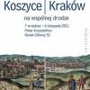 """Wystawa: """"Koszyce-Kraków. Na wspólnej drodze"""""""