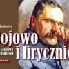 """""""Bojowo i lirycznie. Legiony Piłsudskiego"""" - W. Sienkiewicz - recenzja"""