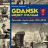 """""""Gdańsk między wojnami. Opowieść o życiu miasta 1918-1939"""" - A. Tarkowska - recenzja"""