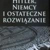 """""""Hitler, Niemcy i ostateczne rozwiązanie"""" - I. Kershaw - recenzja"""