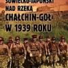 """""""Konflikt sowiecko-japoński nad rzeką Chałchin-Goł w 1939 roku"""" – G. K. Żukow - recenzja"""
