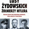 """""""Losy żydowskich żołnierzy Hitlera. Nieznane historie..."""" - B.M Rigg - recenzja"""