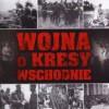 """""""Wojna o kresy wschodnie 1918–1921"""" - L. Wyszczelski - recenzja"""