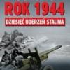 """""""Rok 1944. Dziesięć uderzeń Stalina"""" - W. Bieszanow - recenzja"""
