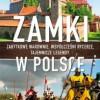 """""""Zamki w Polsce. Zabytkowe warownie, współcześni rycerze…"""" – J. Smoczyński, K. Kucharczuk – recenzja"""