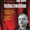 """""""Sprawa Tuchaczewskiego"""" – P. Wieczorkiewicz – recenzja"""