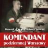"""""""Komendant podziemnej Warszawy"""" – A.K. Kunert – recenzja"""