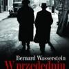 """""""W przededniu. Żydzi w Europie przed Drugą Wojną Światową"""" – Bernard Wasserstein – recenzja"""