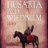 """Husaria pod Wiedniem"" – R. Sikora – recenzja"