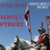 Zagłosuj i wybierz Wydarzenie Historyczne Roku. 12 finalistów