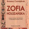 """""""Zofia Holszańska. Studium o dworze i roli królowej w późnośredniowiecznej Polsce"""" –  B. Czwojdrak – recenzja"""