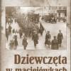 """""""Dziewczęta w maciejówkach"""" – S. M. Jankowski - recenzja"""