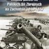 """""""Wojska pancerne Polskich Sił Zbrojnych na Zachodzie 1940-1947"""" – J.S. Tym - recenzja"""