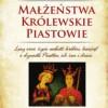 """""""Małżeństwa królewskie. Piastowie"""" – J. Besala – recenzja"""