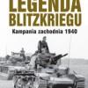 """Legenda blitzkriegu. Kampania zachodnia 1940"" – K.H. Frieser - recenzja"