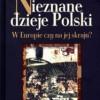 """""""Nieznane dzieje Polski. W Europie czy na jej skraju?"""" - H. Samsonowicz - recenzja"""