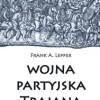 """Wojna partyjska Trajana"" - F. A. Lepper - recenzja"