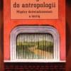 """""""Droga do antropologii. Między doświadczeniem a teorią"""" - K. Hastrup - recenzja"""