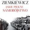 """""""Jakie piękne samobójstwo"""" - R. Ziemkiewicz - recenzja"""