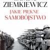 """Zapowiedź: R. Ziemkiewicz - """"Jakie Piękne Samobójstwo?"""