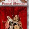 """""""Poznaj Słowian"""" – I.D. Górewicz - recenzja"""