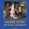 """""""Galerie Rzymu. Arcydzieła malarstwa"""" - M. Bussagli - recenzja"""