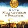 """""""Mgły nad portem w Barcelonie"""" - X. R. Trigo - recenzja"""