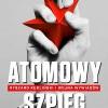 """""""Atomowy szpieg. Ryszard Kukliński i wojna wywiadów"""" – S. Cenckiewicz – recenzja"""