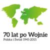 """Interdyscyplinarna Konferencja Naukowa """"70 lat po Wojnie – Polska i Świat 1945-2015"""""""