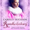"""Rywalka królowej"" - C. Erickson - recenzja"