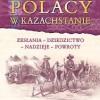 """""""Polacy w Kazachstanie"""" - A. Kuczyński - recenzja"""