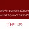 Usuń profilowe i przypomnij zapomnianego bohatera z historii Polski! - akcja internetowa