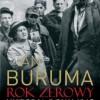 """""""Rok zerowy. Historia roku 1945"""" - I. Buruma - recenzja"""