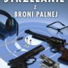 """""""Strzelanie z broni palnej – ilustrowany podręcznik"""" - R. Campbell - recenzja"""