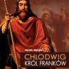 """""""Chlodwig. Król Franków"""" – M. Rouche – recenzja"""