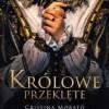 """""""Królowe przeklęte"""" - C. Morató - recenzja"""