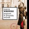 """""""Pogrom w przyszły wtorek"""" - M. Wroński - recenzja"""