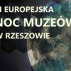 Noc Muzeów w Rzeszowie 2016. Program, inauguracja, bilety, muzea, atrakcje