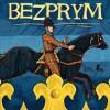 """""""Mówcie mi Bezprym"""" – G. Bąkiewicz – recenzja"""
