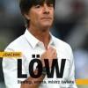 """""""Joachim Löw. Strateg, esteta, mistrz świata"""" – Ch. Bausenwein – recenzja"""