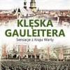 """""""Klęska Gauleitera. Sensacje z Kraju Warty"""" – L. Adamczewski – recenzja"""