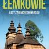 """""""Łemkowie. Losy zaginionego narodu"""" Marek A. Koprowski - premiera"""
