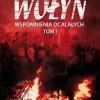 """""""Wołyń. Wspomnienia ocalałych. Tom I"""" - M. A. Koprowski - recenzja"""