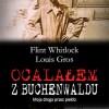 """""""Ocalałem z Buchenwaldu. Moja droga przez piekło"""" L. Gros, F. Whitlock - premiera"""