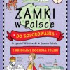 """""""Zamki w Polsce do kolorowania - z kredkami dookoła Polski"""" -  K. Wiśniewski, J. Babula - recenzja"""