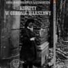 """""""Kobiety w obronie Warszawy"""" - A. Marcinkiewicz-Kaczmarczyk - recenzja"""