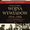 """""""Wojna wywiadów 1914‒1945. Walka w eterze"""" – P. Matthews – recenzja"""