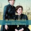 """""""Uczone siostry. Rodzinna historia Marii i Broni Skłodowskich"""" – N. Henry – recenzja"""